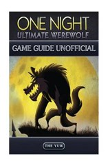 One Night Ultimate Werewolf Game Guide Unofficial | The Yuw |