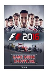 F1 2016 Game Guide Unofficial