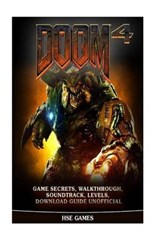 Doom 4 Game Secrets, Walkthrough, Soundtrack, Levels, Download Guide Unofficial | Hse Games |