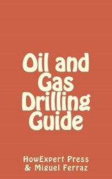 Oil and Gas Drilling Guide | Howexpert Press |