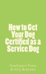 How to Get Your Dog Certified As a Service Dog | Amy Brannan |