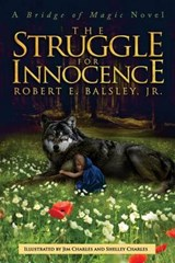 The Struggle for Innocence | Balsley, Robert E., Jr. ; Charles, Jim ; Charles, Shelley |