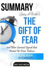 Summary the Gift of Fear by Gavin de Becker | Ant Hive Media |