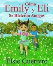 Como Emily y Eli Se Hicieron Amigo