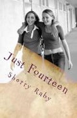 Just Fourteen | Sherry Raby |