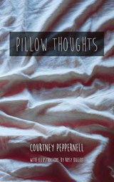 Pillow Thoughts | Peppernell, Courtney ; Bullot, Rosy ; Batting, Emma |
