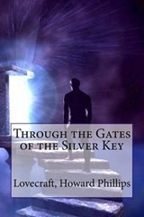 Through the Gates of the Silver Key | H. P. Lovecraft |