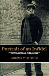 Portrait of an Infidel | Michael Vito Tosto |