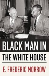 Black Man in the White House | E. Frederic Morrow |