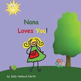 Nana Loves You! | Sally Helmick North |