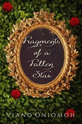 Fragments of a Fallen Star | Viano Oniomoh |
