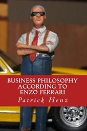 Business Philosophy according to Enzo Ferrari: from motorsports to business