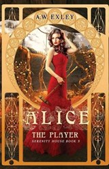 Alice, the Player | A. W. Exley |