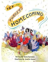 Tex the Turkey's Homecoming | Sheila Dalrymple |