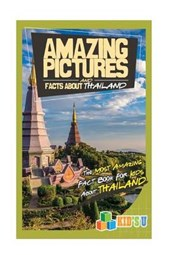 Amazing Pictures and Facts About Thailand