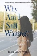 Why Am I Still Waiting? | Miracle Pettenger |