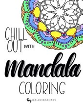 Chill Out With Mandala Coloring