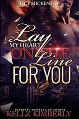 Lay My Heart on the Line for You | Kellz Kimberly |