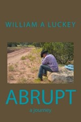 Abrupt | William A. Luckey |