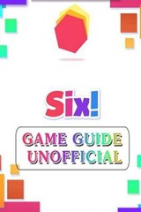 Six! Game Guide Unofficial | The Yuw |