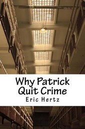 Why Patrick Quit Crime