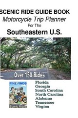 Scenic Ride Guide Book Motorcycle Trip Planner for the Southeastern U.S. | Steve Finz Finzelber |