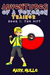 Adventures of a Pokemon Trainer (Book 1)