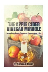 The Apple Cider Vinegar Miracle