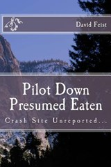 Pilot Down Presumed Eaten | David Feist |