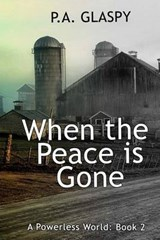 When the Peace Is Gone | P. A. Glaspy |