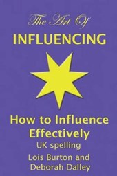 The Art of Influencing - How to Influence Effectively, UK Spelling