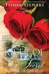 A River of Secrets, Summer of the Rose | Flossie Stewart |