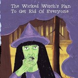 The Wicked Witch's Plan to Get Rid of Everyone | Maud Earnshaw |