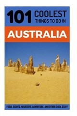 101 Coolest Things to Do in Australia | 101 Coolest Things |