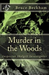Murder in the Woods | Bruce Beckham |