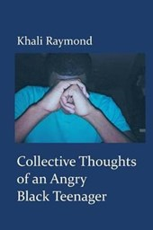 Collective Thoughts of an Angry Black Teenager