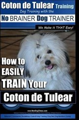 Coton de Tulear Training - Dog Training with the No Brainer Dog Trainer | Mr Paul Allen Pearce |