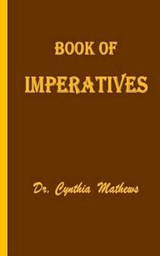 Book of Imperatives | Dr Cynthia D. Mathews |
