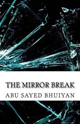 The Mirror Break | Abu Sayed Bhuiyan |