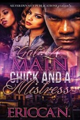 Got a Main Chick and a Mistress | Ericca N. |