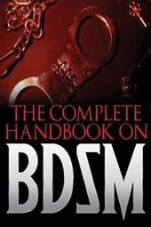 The Complete Handbook on Bdsm