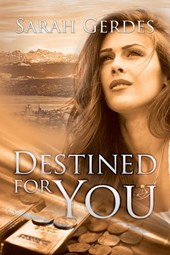 Destined for You | Sarah Gerdes |