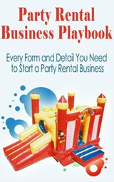 Party Rental Business Playbook  Everything Needed To Start a Moonwalk Business! | J.H. Dies |
