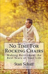No Time for Rocking Chairs | Stan Schatt |