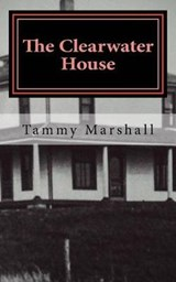 The Clearwater House | Tammy Marshall |