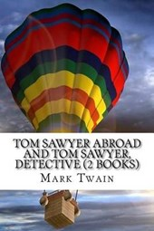 Tom Sawyer Abroad and Tom Sawyer, Detective (2 Books)