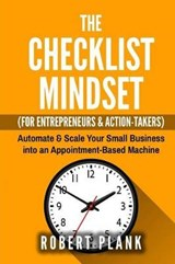 The Checklist Mindset for Entrepreneurs, Employees & Action-Takers | Robert Plank |