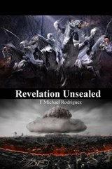 Revelation Unsealed | F. Michael Rodriguez |