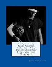 The Crossover by Kwame Alexander Teacher Guide Novel Unit and Lesson Plans