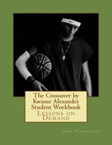 The Crossover by Kwame Alexander Student Workbook | John Pennington |